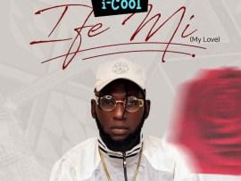 Icool – Ife Mi (My Love)