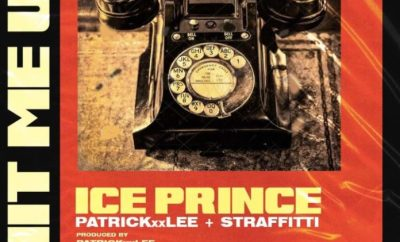 Ice Prince - Hit Me Up ft PatrickXXLee & Straffitti