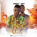 Shegxy x Asho – Jeje Remix