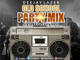 MiXTAPE: DeeJay LaZer - Old School Party Mix