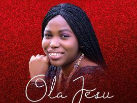 Yetunde Omosa - Ola Jesu (Because of Jesus)