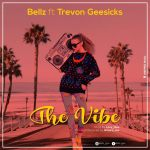 Bellz – The Vibe ft. Trevon Geesicks (Prod. By Lexyflow)