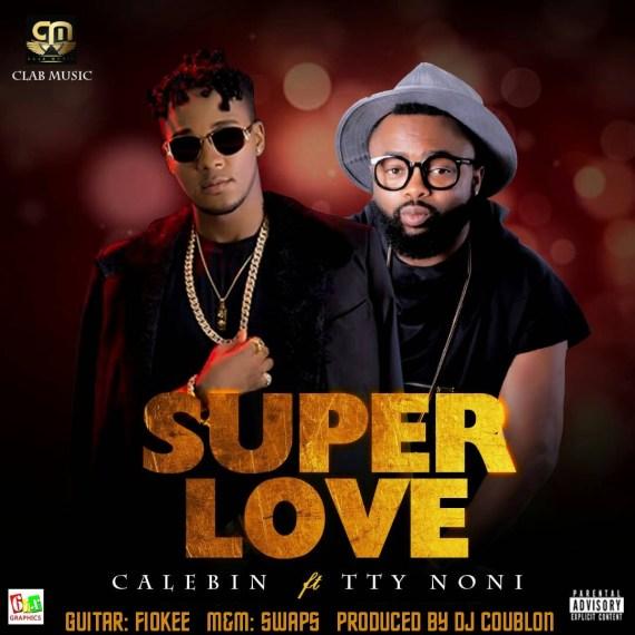 Calebin Ft. TTY Noni - Super Love