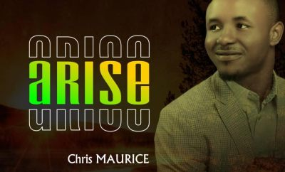 GOSPEL MUSIC: Chris Maurice - Arise