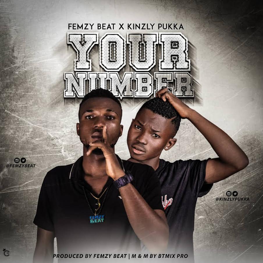 FemzyBeat-x-Kinzly-Pukka-YOUR-NUMBER-Prod-by-Femzybeat Audio Music Recent Posts