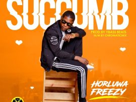 HorluwaFreezy – Succumb