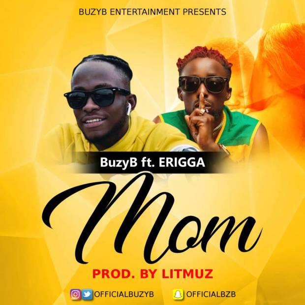 BuzyB ft Erigga - Mom