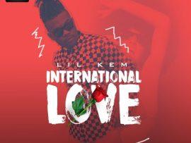 Lil Kem – International Love
