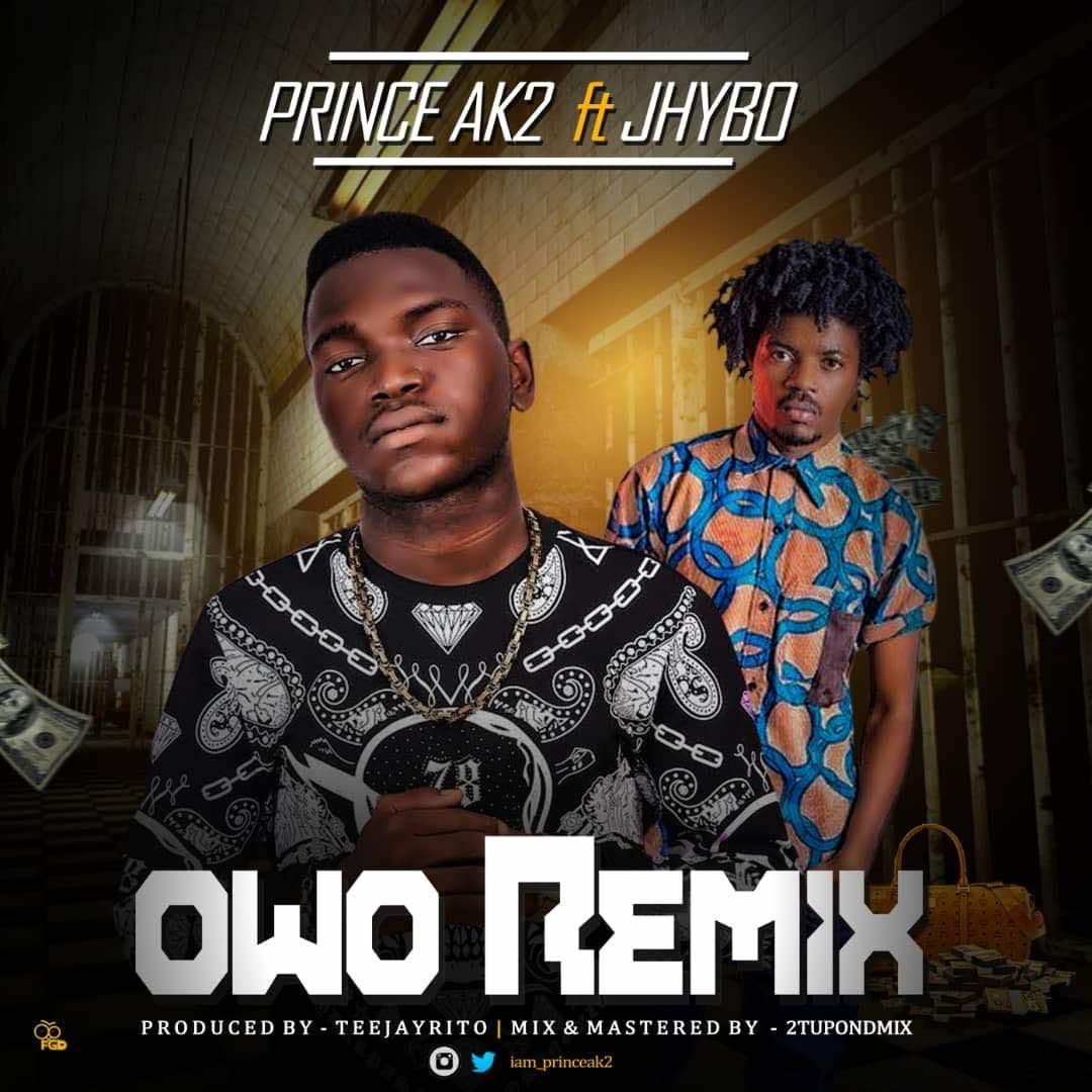 Prince AK2 ft Jhybo – Owo Remix