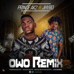 Prince-AK2-ft-Jhybo-–-Owo-Remix Audio Music