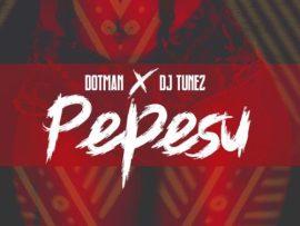 Dotman X DJ Tunez – Pepesu