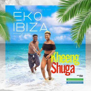 Kheeng Shuga - Eko Ibiza