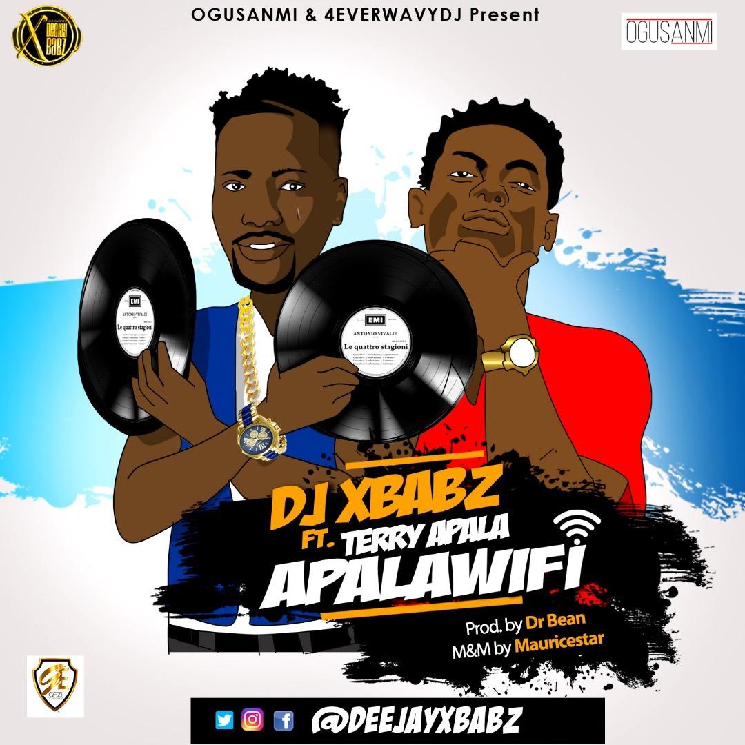 Dj Xbabz ft.Terry Apala - Apala Wi-Fi