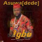 Asuwa-Dede-Ndi-Igbo Editorials News Recent Posts