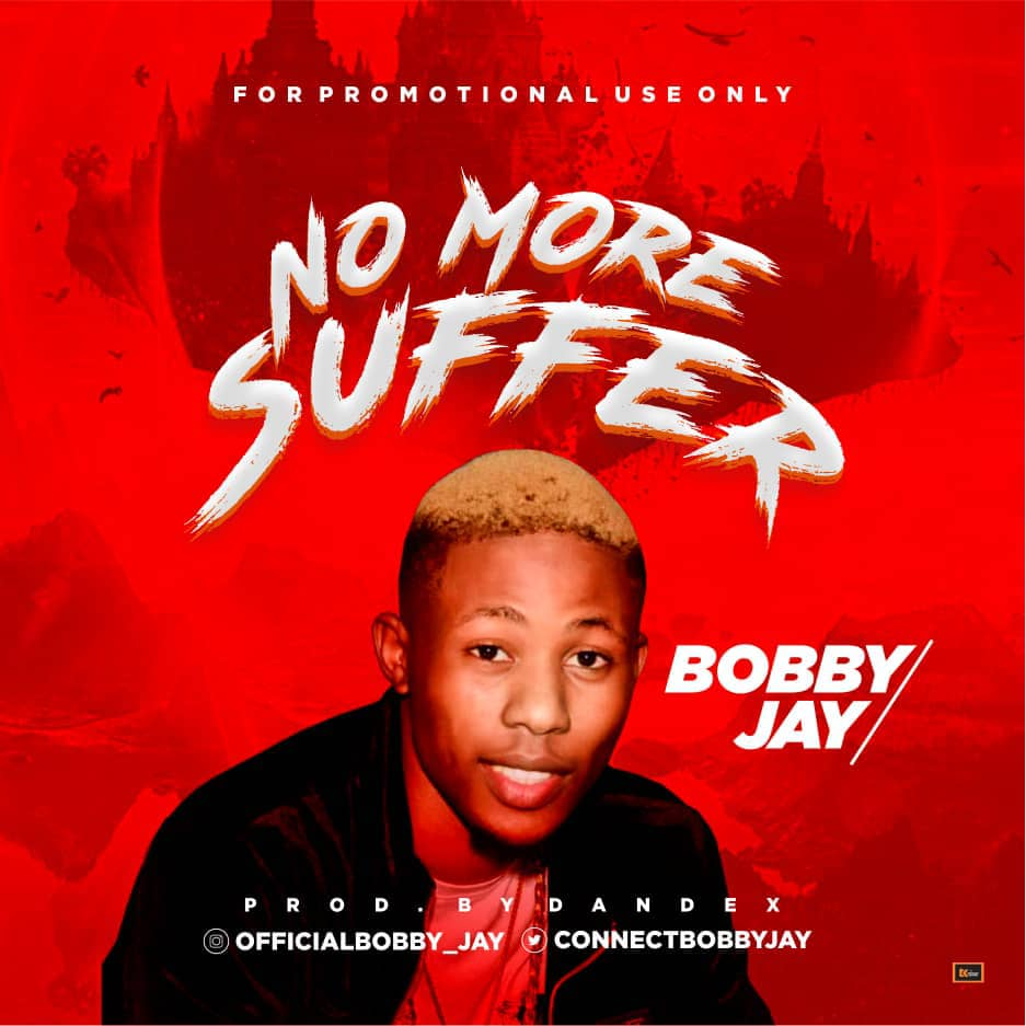 Bobby Jay - No More Suffer