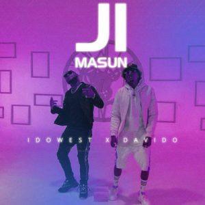 Idowest ft. Davido – Ji Masun