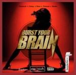 UrbanCreed ft Pentouch x Ceezy x Dera x Fireman x Banks – Burst Your Brain