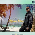 T.Touch-Mercy-Wine-Prod.-WileTunes Audio Music Recent Posts