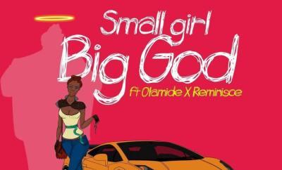 DJ Jimmy Jatt Ft. Olamide & Reminisce – Small Girl Big God (Prod. By Pheelz)