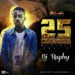 MIXTAPE: DJ Ruphy – 25 Degrees Mixtape (Vol. 2)