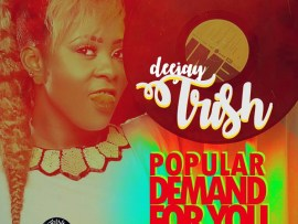 Dj Trish - Popular Demand For You