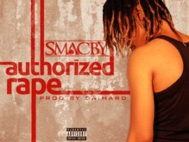 Smacby – Authorized Rape + Shaku