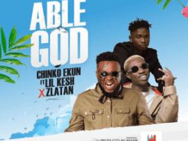 Chinko Ekun – Able God ft. Lil Kesh & Zlatan