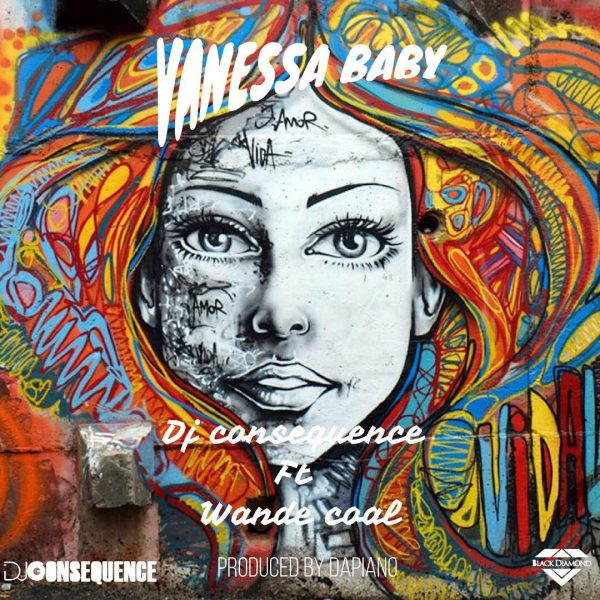 DJ Consequence ft. Wande Coal – Vanessa Baby