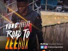 Yung Zeelee - Road To ZeeBox