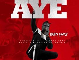 Loudy Eamz - Aye