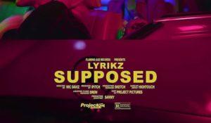 Lyrikz – Supposed