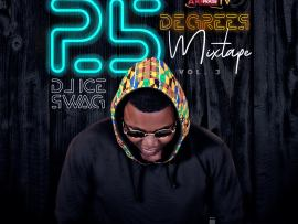 DJ Ice Swag - 25 Degrees Mixtape (Vol. 3)