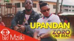 VIDEO: Zoro ft. Mr Real – Upandan