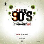 MIXTAPE: DJ Latitude – Old School 90's to 2000 Mixtape