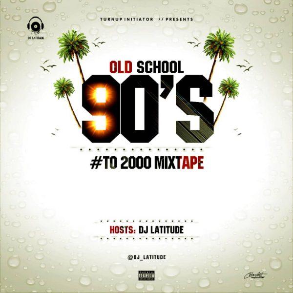 DOWNLOAD: DJ Latitude - Old School 90's to 2000 Mixtape