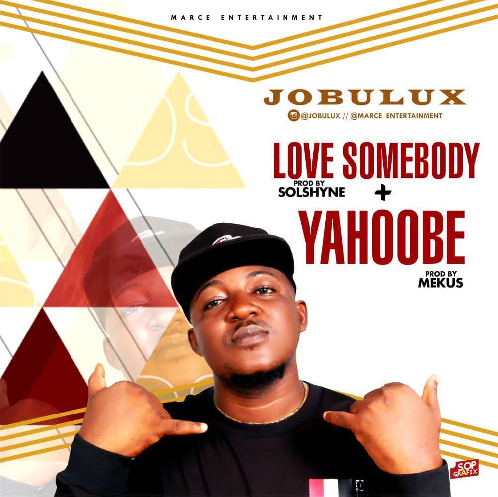 Jobulux - Yahoobe + Love Somebody