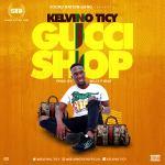 Kelvino Ticy - Gucci Shop (Prod. Willy F)
