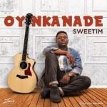 Oyinkanade – Sweetim
