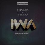 Phyno-ft-Tekno-–-Iwa Audio Features Music Recent Posts