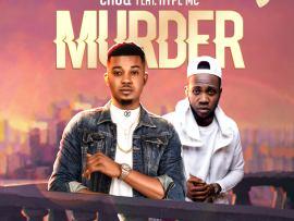 Chuq – Murder ft. Hype MC