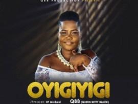 QBB (Queen Betty Black) - Oyigiyigi