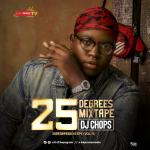 MIXTAPE: DJ Chops – 25 Degrees Mixtape (Vol. 5)