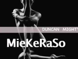 Duncan Mighty – MieKeRaSo