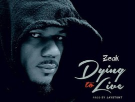 Zeak - Dying To Live