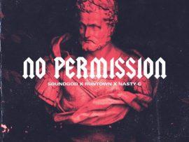 Runtown & Nasty C – No Permission
