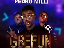 Pedro Milli Ft. Blizzylion & Brightest - Gbefun