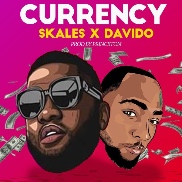 MUSIC: Skales – Currency ft. Davido