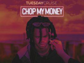 Tuesday Cruise - Chop My Money