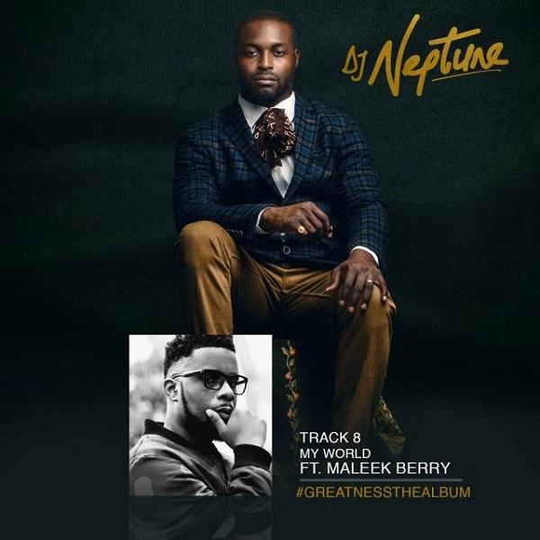 DJ Neptune – My World ft. Maleek Berry