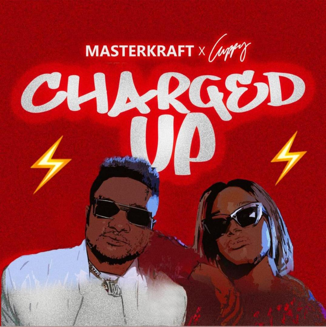 Masterkraft – Charged Up ft DJ Cuppy